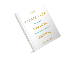 The Create a Life you Love Journal