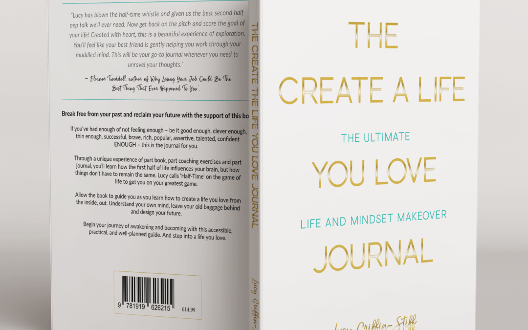 Create a life you love – part 5